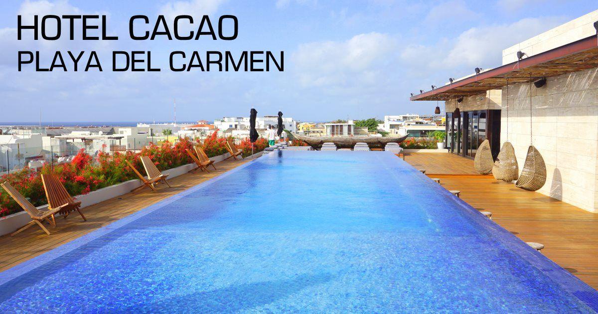 playa del carmen - hotel cacao