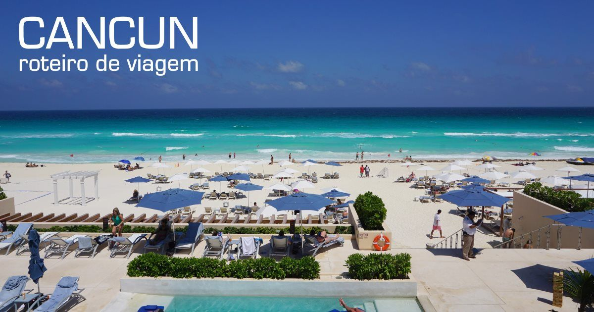 cancun - roteiro